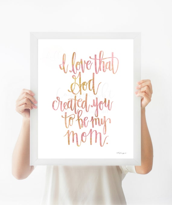 I Love That God Created You To By My Mom, Calligraphy Printable, Mom Gift, Gift For Mom, Thoughtful Gift For Mom, Calligraphy Sign. Wall Art