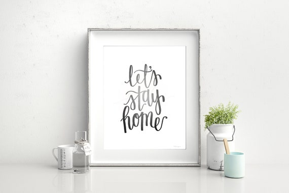 Let's Stay Home, Calligraphy, Printable Decor, Home Printables, Lets Stay Home, Home Decor, Printable Quotes, Decorative Signs, Wall Signs