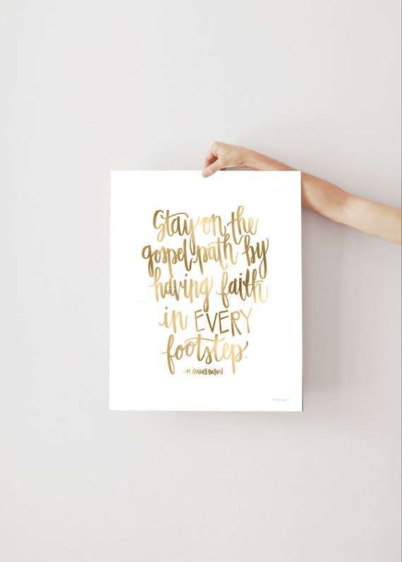 Faith In Every Footstep, Gold Foil, Printable, Printable Files, Inspiring Quote, Motivational Quote, Christian Quotes, Church Quotes, LDS