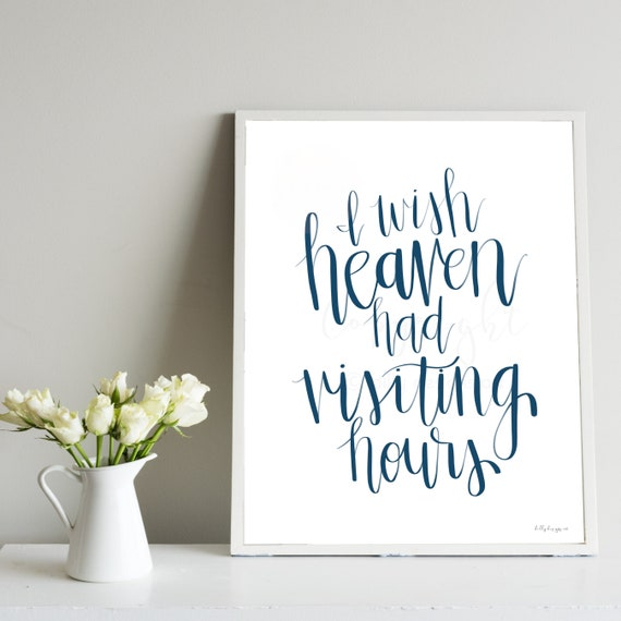 I wish heaven had visiting hours, Calligraphy Printable, Hand Drawn, Lettering, Memorial Art, Home Art, Remembrance Piece, Remembrance Print