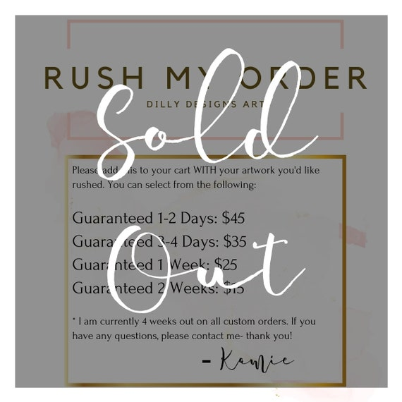 Rush Order For Dilly Designs Art Custom, Add On, and Personalized Orders
