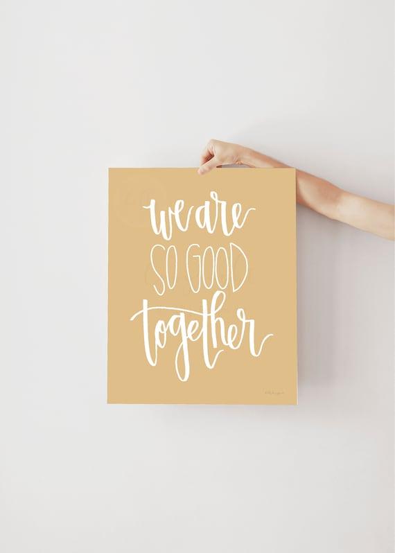 We Are So Good Together, Calligraphy Sign, Printable Sign, Printable Home Decor, Champaigne Decor, Quote Printable, Quote Sign, Love Quote