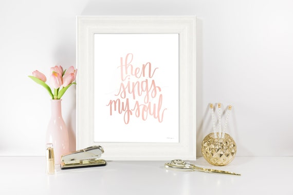 Then Sings My Soul, Calligraphy, Blush Decor, Church Printable, Hymn Art, Hymn Printable, Church of Jesus Christ, Religious Decor, Printable
