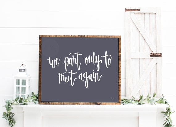 We Part Only To Meet Again, Grief Quote, Calligraphy Printable, Printable Sign, Funeral Sign, Printable Funeral Art, Memorial Quote, Memory