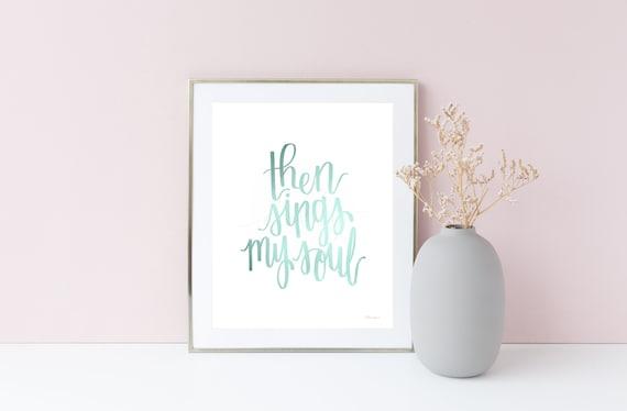 Then Sings My Soul, Robin Egg Blue, Hymn Wall Art, Hymn Sign, Christian Wall Art, Calligraphy Signs, Calligraphy, My Soul, Soul, Christian