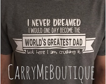 World's Greatest Dad, Father's Day, Great Dad, Dad Shirt.