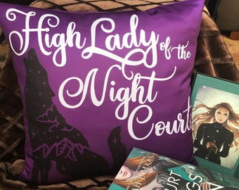 High Lady of the Night Court Pillow- A Court of Mist and Fury pillow, A Court of Thorns and Roses, Rhysand, Feyre,  Sarah J Maas