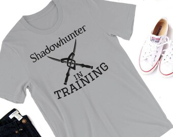 Shadowhunter in Training Shirt-- Shadowhunter, Mortal Instruments, Infernal Devices, Dark Artifices, literary shirt, Book, Clare