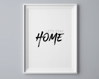 Let's stay home, home quote print, home decoration, modern art print, black white poster, typography, modern calligraphy, printable poster