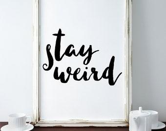 stay weird print tumblr room decor teen room wall art brandy melville