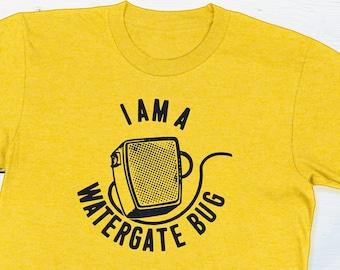 US Political History Shirt - Anti-Nixon I Am A Watergate Bug Political Campaign Button Shirt Anti-Republican Presidential Scandal Tee