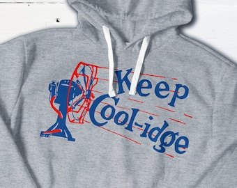 US Political History - Keep Cool-idge - Calvin Coolidge Political Campaign Button Hoodie US President Re-Election Slogan Twenties History