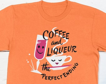 Retro Cocktail Shirt - Coffee And Liqueur - The Perfect Ending Vintage Button T-shirt Retro Americana Happy Hour