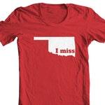 Oklahoma T-shirt - I Miss Oklahoma - My State Oklahoma T-shirt