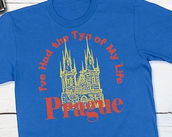 Prague Czech Republic Europe Travel Shirt Praha I've Had The Tyn of My Life Tyn Church Old Town Square Travel History Shirt Prague Shirt