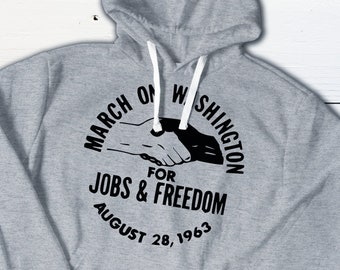 US Civil Rights Hoodie - March on Washington for Jobs and Freedom - August 28 1963 - US History Vintage Button Equal Right Sweatshirt