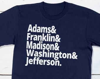 US History Teacher Shirt Founding Fathers George Washington John Adams James Madison Thomas Jefferson Patriotic Revolutionary War History