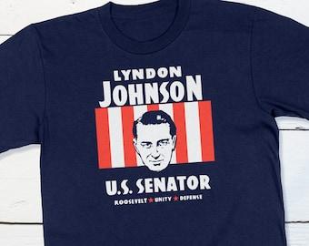 LBJ Shirt - Lyndon Johnson For US Senator Political Campaign T-shirt US History Shirt History Buff Gifts Democrat Shirt