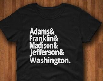 92df55f9a89d9f US History Shirt Founding Fathers George Washington John Adams James Madison  Thomas Jefferson Patriotic Revolutionary War History Buff