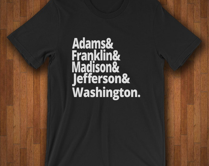 Featured listing image: US History Shirt Founding Fathers George Washington John Adams James Madison Thomas Jefferson Patriotic Revolutionary War History Buff