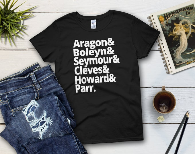 Featured listing image: British History Gift Wives of Henry VIII Women's History Shirt Anne Boleyn Aragon Seymour Cleves Howard Parr History Buff Gift For Her
