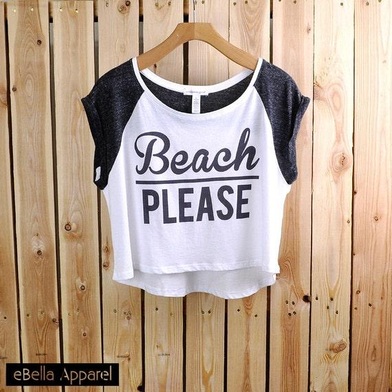 Beach Please Women's Top, tumblr shirt, tumblr, Womens Street style, Basic White Short Sleeve Tshirt, Womens Crop Top, Fast Shipping