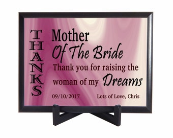Mother of the Bride Gift from Groom, Thank You For Raising the woman of my Dreams Mother in Law Plaque, Parents of the Bride Gift, PWH003