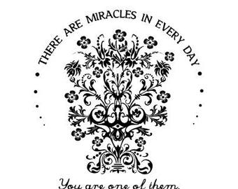 There are Miracles in Everyday, You are One of Them SVG