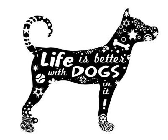 Life Is Better With Dogs In It Svg Etsy