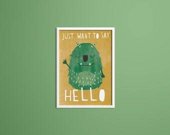 Poster A3 Monster »Just want to say hello«