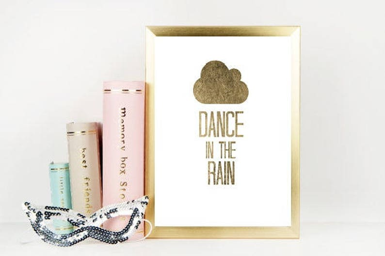 70 Dance In The Rain Quote Gold Quotes Gold Foil Quotes Etsy