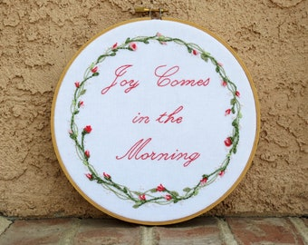 Hoop Art, Inspirational Wall Hanging, Joy Comes In The Morning,  Floral Embroidery, 8 Inch Hoop, Hand Embroidery, Faith Wall Decor