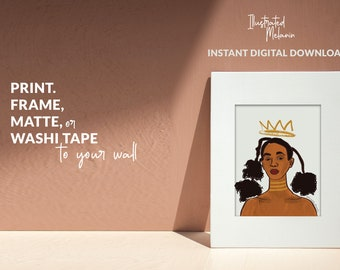 Black Woman Art Print- Queen   Illustrated Melanin   Instant Download   Black Girl Magic