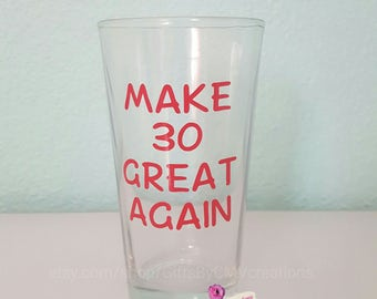 Birthay Milestone pint wine glass MAKE AMERICA GREAT Again Donald Trump slogan Make 21 30 40 50 60 70 Again