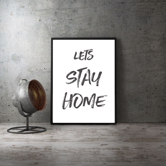 A4 Let/'s Stay Home Typography Print Quote Gift Office Work Decor Love UNFRAMED