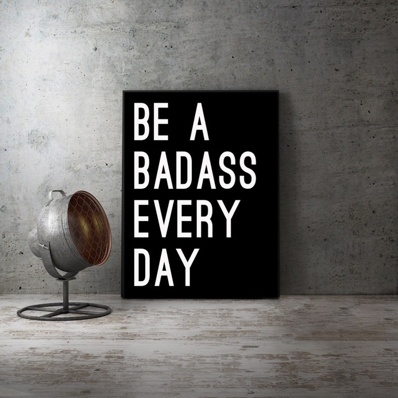 Be Badass Everyday Wall Art Modern Print Typography