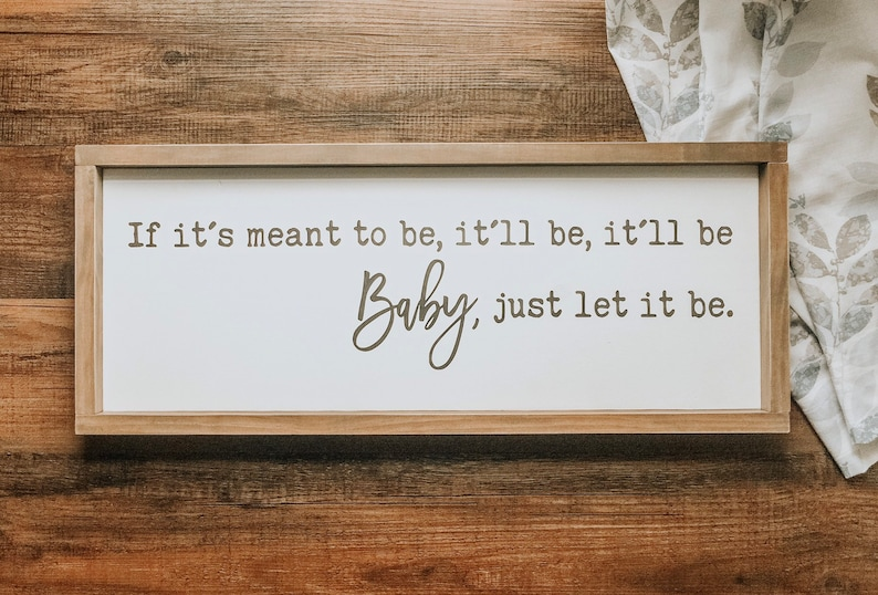 If it's meant to be it'll be, Baby just let it be Florida Georgia Line  lyrics sign Bebe Rexha lyrics sign Song lyric sign Entryway sign
