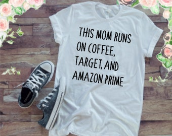 This mom runs on Coffee Target, & Amazon Prime Decal| 5 options to choose from! Iron On Decals| NEXT DAY SHIPPING!