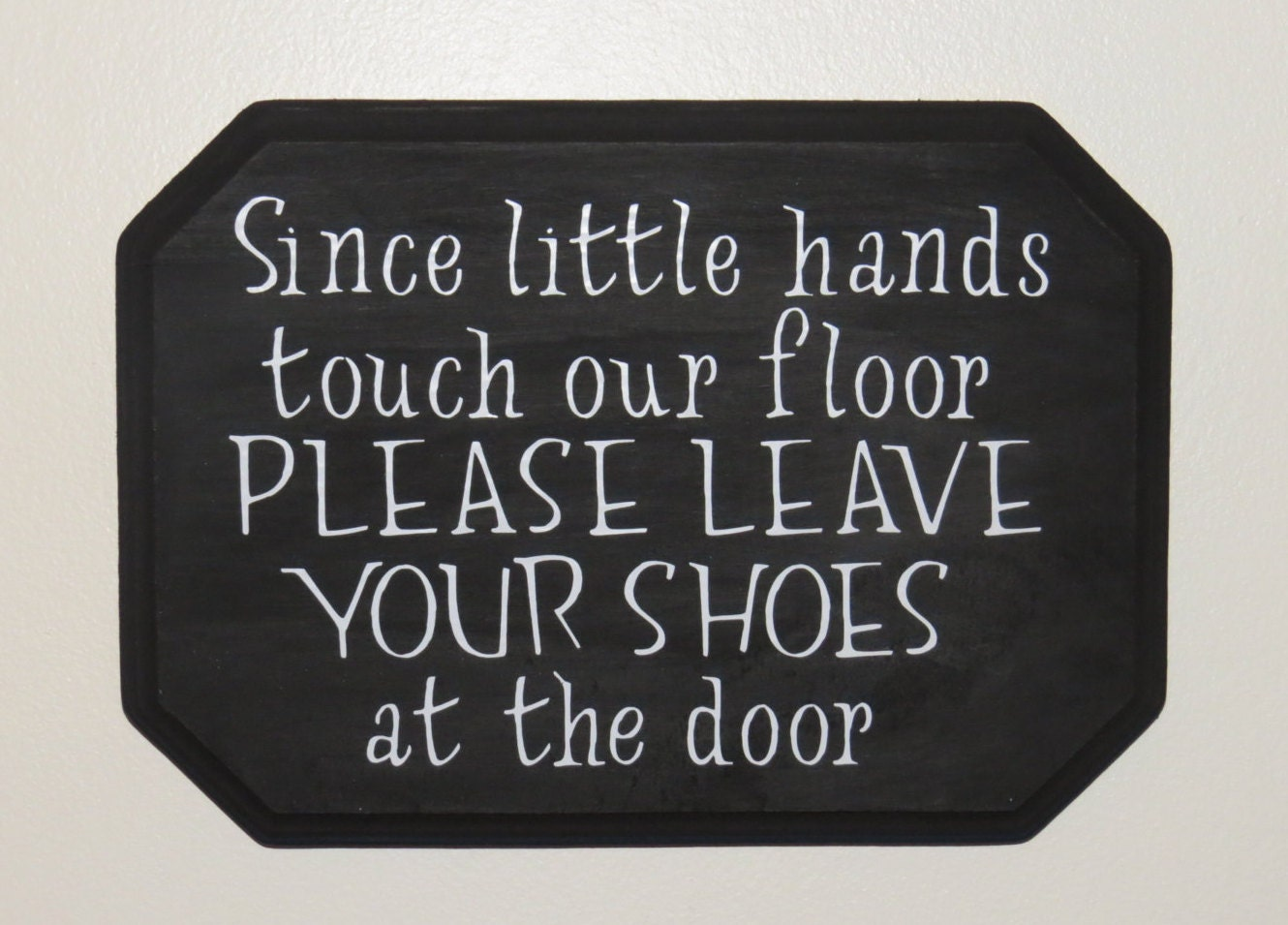 7ad29afe3a7e6 Since little hands touch our floor please leave your shoes at the door  sign, take shoes off sign, front door sign, leave shoes at door sign,