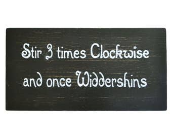 Stir 3 times Clockwise and once Widdershins Sign, Handmade painted wooden sign, pagan sign, wiccan sign