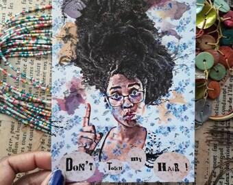 "Grande Carte postale, illustration portrait ""Don't touch my hair"""