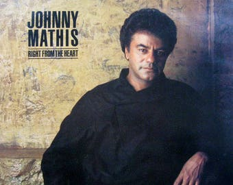 "Johnny Mathis - ""Right From The Heart"" vinyl"