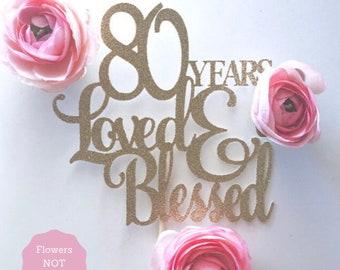 Glitter 80 Years Loved, Cake Topper. Eighty Cake Topper. 80th Birthday. Nana Topper. Grandma Cake. Grandpa. Happy 80th Birthday. 80 Blessed