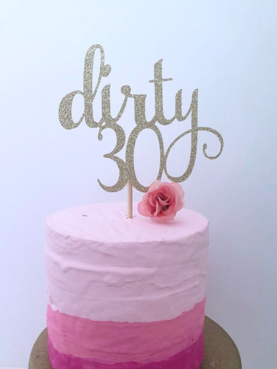 Glitter Dirty 30 Cake Topper Thirty 30th