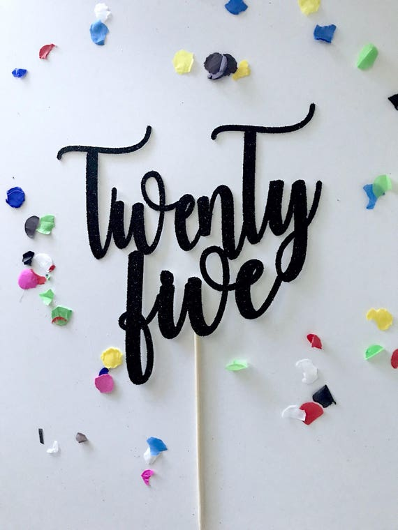 Glitter Twenty Five Topper 25th Birthday 25 Pick