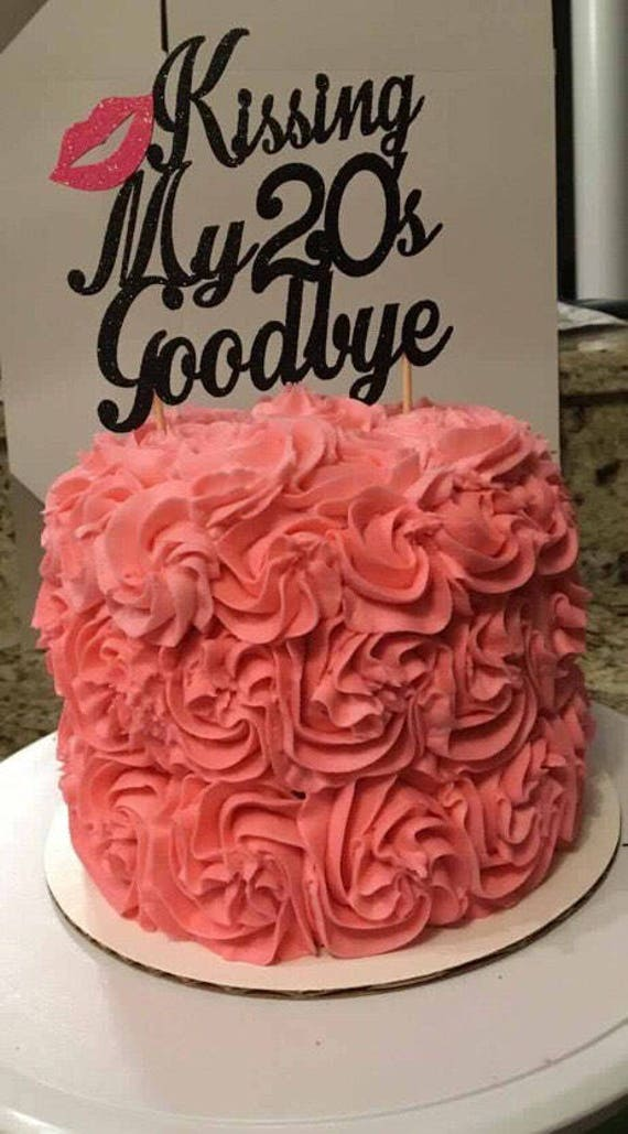 Glitter Kissing My 20s Goodbye Topper 30 Cake Etsy