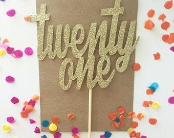 """Glitter """"twenty one"""" Birthday Cake Topper, Twenty One Topper, Gold Topper, 21st, Let's Party Cake Topper, Happy Birthday Cake Topper, 21"""