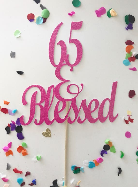 Glitter 65 Blessed Cake Topper 60th Birthday