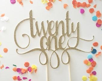 Glitter 21st Birthday Cake Topper, Twenty One, Gold Cake Topper, 21st, Let's Party Cake Topper, Happy Birthday Cake Topper, 21 again
