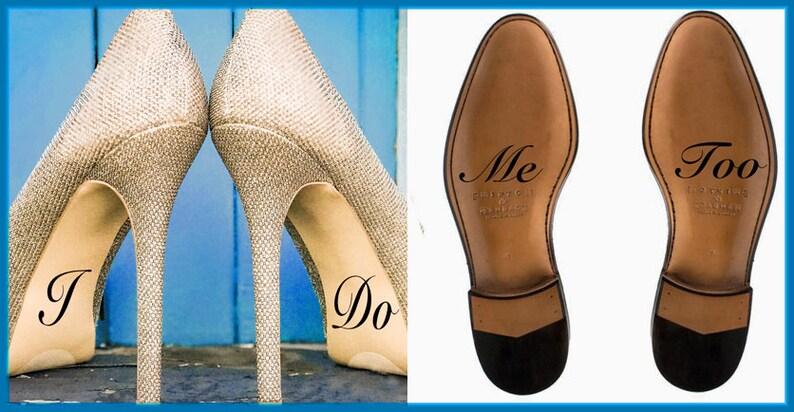 I do Wedding Shoe Decal Bride and Groom I Do and Me Too Shoe image 0